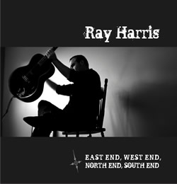 "Ray Harris ""East End West End North End South End"" CD Cover"